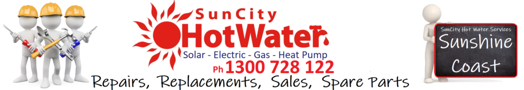 Caloundra, Maroochydore, Nosa, Nambour, Caboolture, Bribie Island, Cooroy and Gympie hot water systems